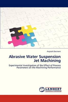 Abrasive Water Suspension Jet Machining (Paperback)
