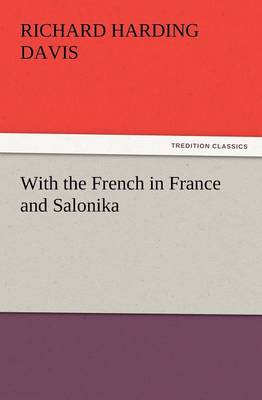 With the French in France and Salonika (Paperback)