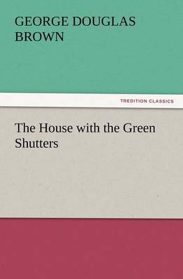 The House with the Green Shutters (Paperback)