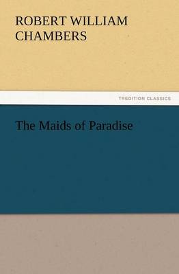 The Maids of Paradise (Paperback)