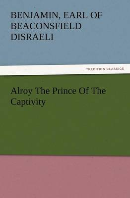 Alroy the Prince of the Captivity (Paperback)