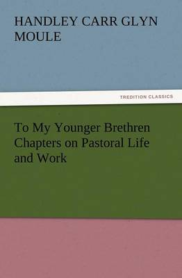 To My Younger Brethren Chapters on Pastoral Life and Work (Paperback)