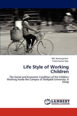Life Style of Working Children (Paperback)