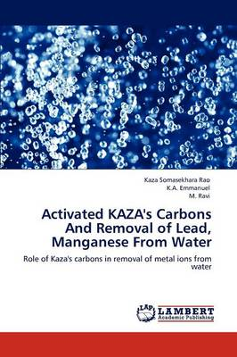 Activated Kaza's Carbons and Removal of Lead, Manganese from Water (Paperback)