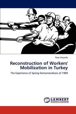 Reconstruction of Workers' Mobilization in Turkey (Paperback)