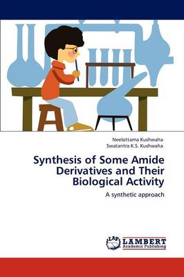 Synthesis of Some Amide Derivatives and Their Biological Activity (Paperback)