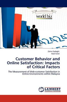 Customer Behavior and Online Satisfaction: Impacts of Critical Factors (Paperback)