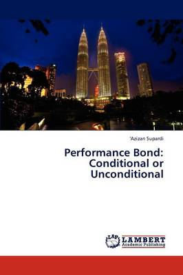 Performance Bond: Conditional or Unconditional (Paperback)
