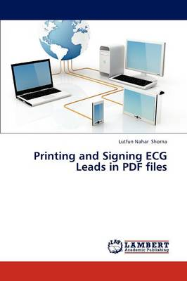 Printing and Signing ECG Leads in PDF Files (Paperback)