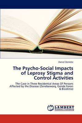 The Psycho-Social Impacts of Leprosy Stigma and Control Activities (Paperback)