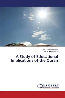 A Study of Educational Implications of the Quran (Paperback)