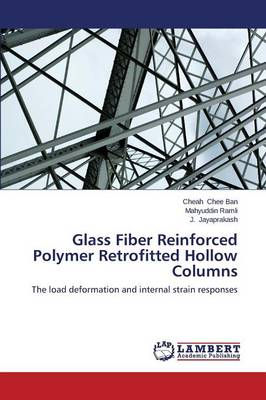 Glass Fiber Reinforced Polymer Retrofitted Hollow Columns (Paperback)