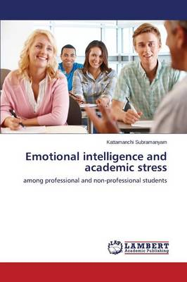Emotional Intelligence and Academic Stress (Paperback)