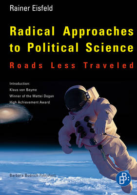 Radical Approaches to Political Science: Roads Less Traveled (Paperback)