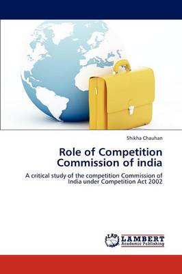 Role of Competition Commission of India (Paperback)
