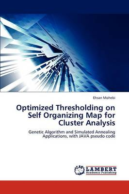 Optimized Thresholding on Self Organizing Map for Cluster Analysis (Paperback)