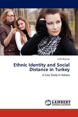 Ethnic Identity and Social Distance in Turkey (Paperback)