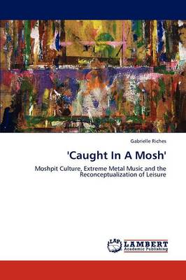 'Caught in a Mosh' (Paperback)