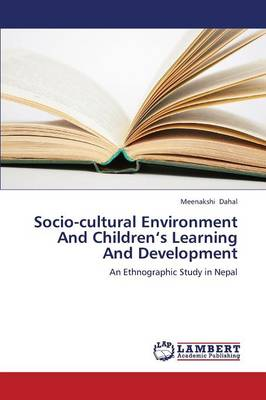 Socio-Cultural Environment and Children's Learning and Development (Paperback)