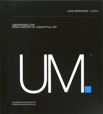 Ubermorgen.com: Media Hacking Vs. Conceptual Art (Hardback)