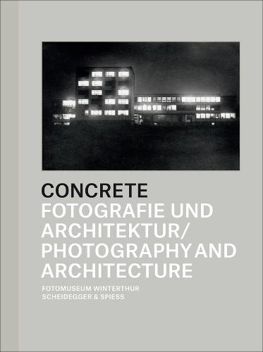 Concrete: Photography and Architecture (Hardback)