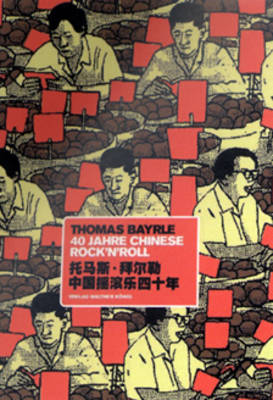 Thomas Bayrle: 40 Years of Chinese Rock 'n' Roll (Paperback)
