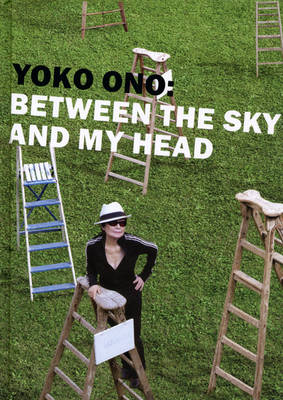 Yoko Ono: Between the Sky and My Head (Hardback)