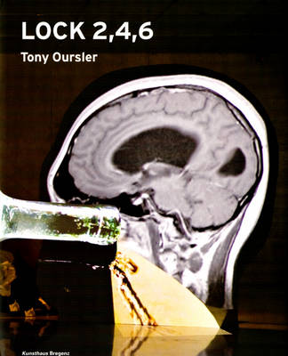 Tony Oursler: Lock 2,4,6 (Hardback)