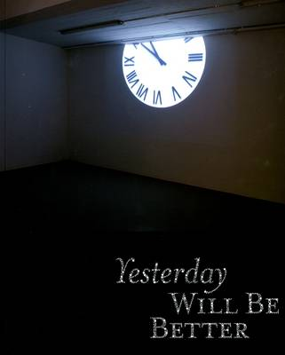 Yesterday Will be Better: Taking Memory into the Future (Paperback)