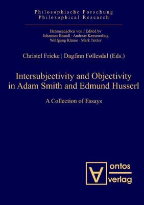 Intersubjectivity & Objectivity in Adam Smith & Edmund Husserl: A Collection of Essays (Hardback)