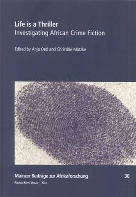 Life is a Thriller: Investigating African Crime Fiction (Paperback)
