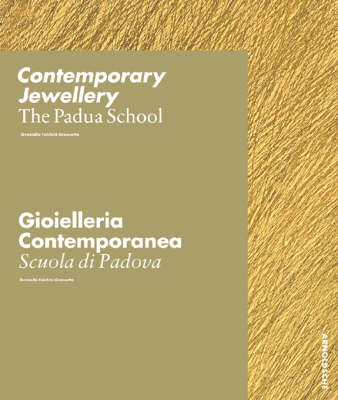 The Contemporary Jewellery: The Padua School (Hardback)