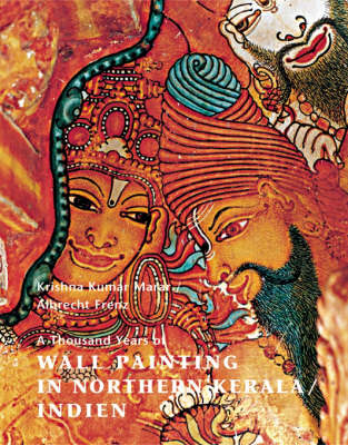 Wall Paintings in Kerala: 1000 Years of Temple Art (Hardback)