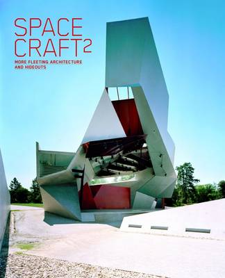 Spacecraft: v. 2: More Fleeting Architecture and Hideouts (Hardback)