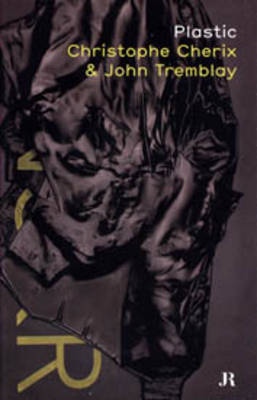 Plastic: Christophe Cherix and John Tremblay (Paperback)