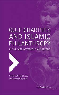 Gulf Charities and Islamic Philanthropy in the Age of Terror and Beyond (Hardback)