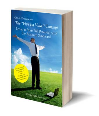 "The ""Vive La Vida!"" Concept: Living to Your Full Potential with the Balanced Scorecard (Hardback)"
