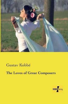 The Loves of Great Composers (Paperback)