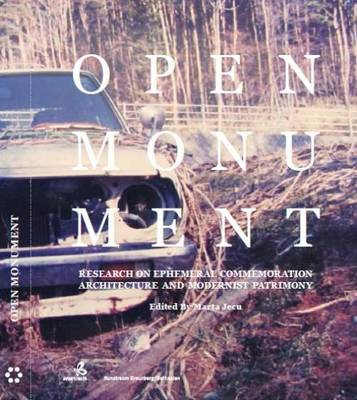 Open Monument - Research on Ephemeral Commemoration Architecture and Modernist Patrimony (Paperback)