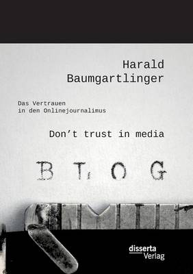 Cover Don't Trust in Media: Das Vertrauen in Den Onlinejournalimus