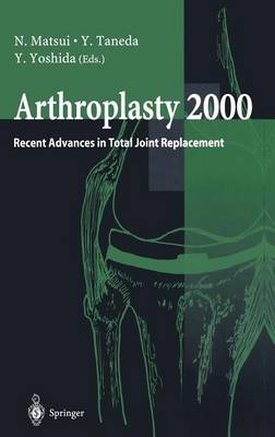 Arthroplasty 2000: Recent Advances in Total Joint Replacement (Hardback)