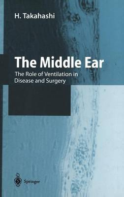 The Middle Ear: The Role of Ventilation in Disease and Surgery (Hardback)