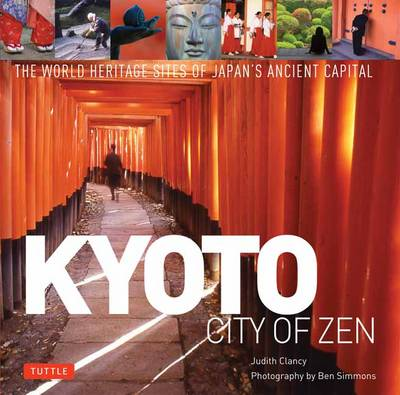 Kyoto: City of Zen (Hardback)
