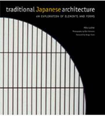 Traditional Japanese Architecture: An Exploration of Elements and Forms (Hardback)