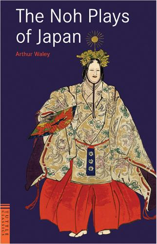 Noh Plays of Japan - Tuttle Classics of Japanese Literature (Paperback)