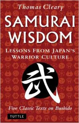 Samurai Wisdom: Lessons from Japan's Warrior Culture (Paperback)