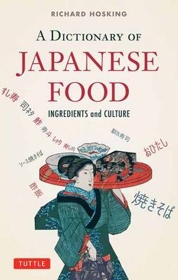 Dictionary of Japanese Food: Ingredients and Culture (Paperback)