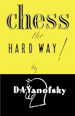 Chess the Hard Way! (Paperback)