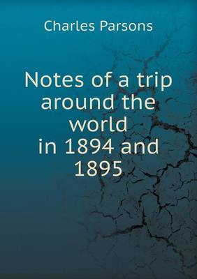 Notes of a Trip Around the World in 1894 and 1895 (Paperback)