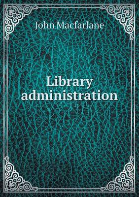 Library Administration (Paperback)